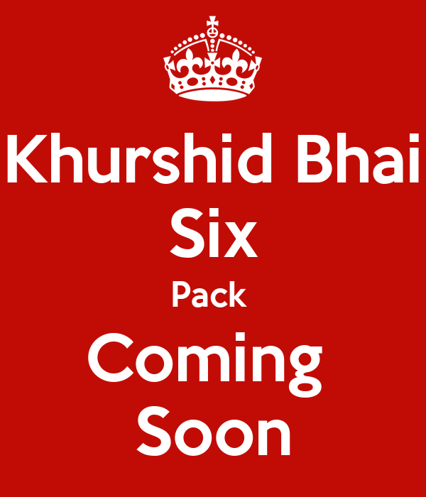 Six Pack Coming Soon Wallpaper Khurshid Bhai Six Pack Coming