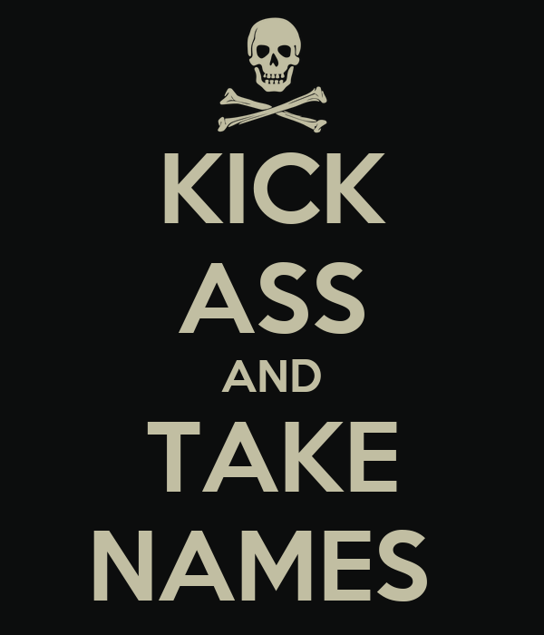 Kick Ass Take Names 89