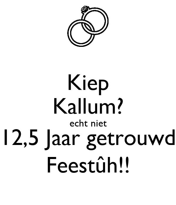 Kiep Kallum Echt Niet 125 Jaar Getrouwd Feestûh Poster