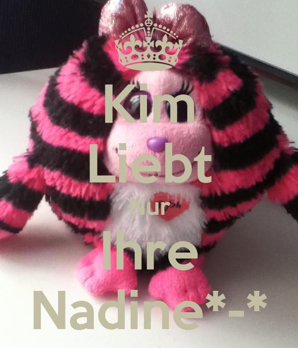 Kim Liebt Nur Ihre Nadine*-*