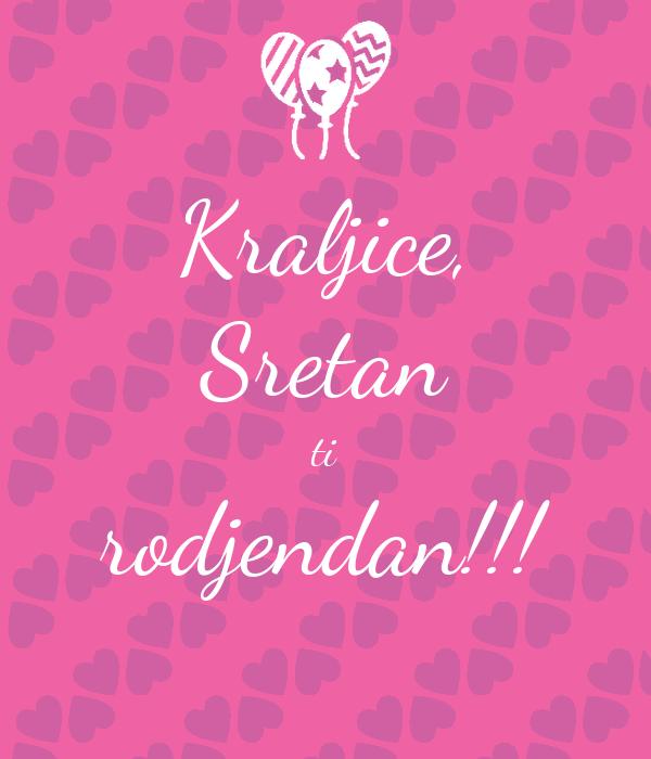 sretan ti rođendan Kraljice, Sretan ti rodjendan!!! Poster | Anita | Keep Calm o Matic sretan ti rođendan