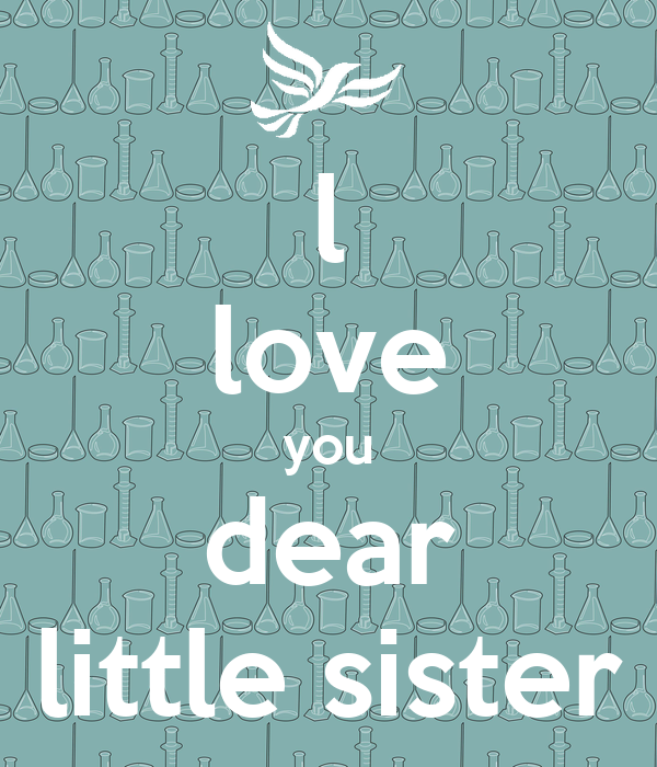 L Love You Dear Little Sister Poster Roy Keep Calm O Matic