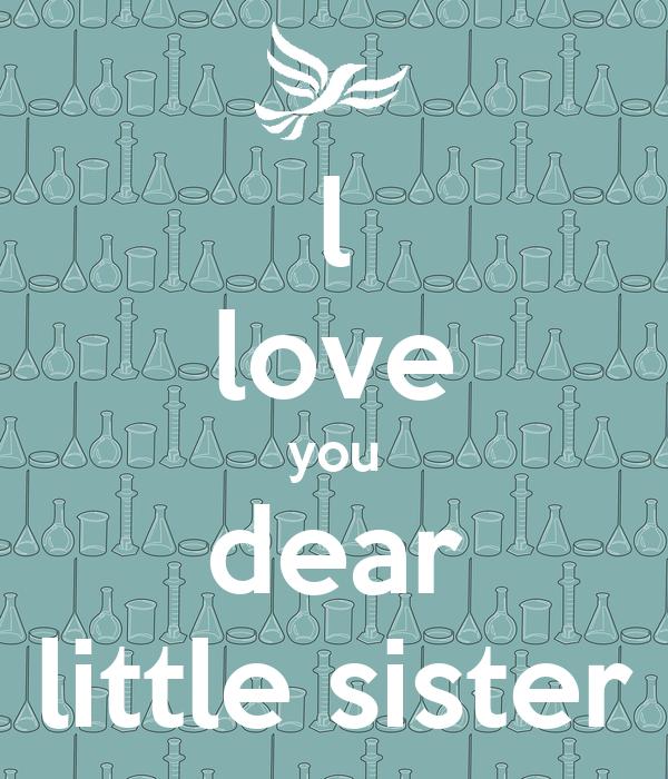 L Love You Dear Little Sister Poster Roy Keep Calm O Matic