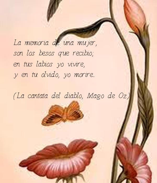 la memoria de una mujer  son los besos que recibio  en tus