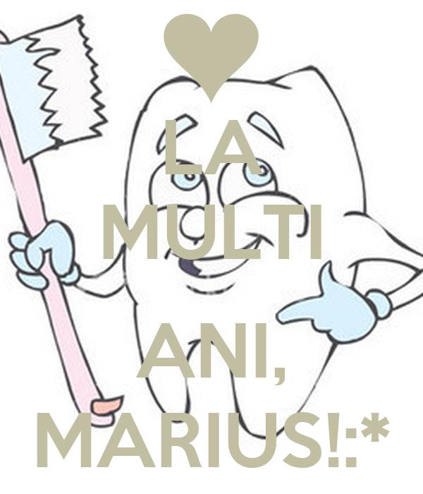 LA MULTI  ANI, MARIUS!:*