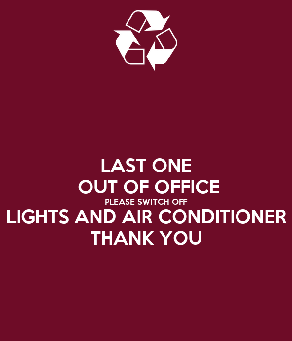 last one out of office please switch off lights and air conditioner