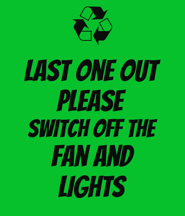 Last one out Please Switch off the Fan and Lights Poster | fizha ...