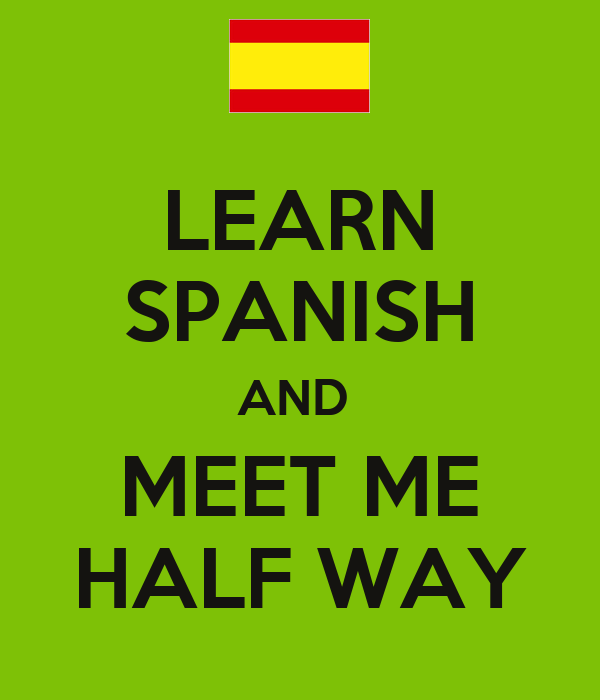 to meet me in spanish