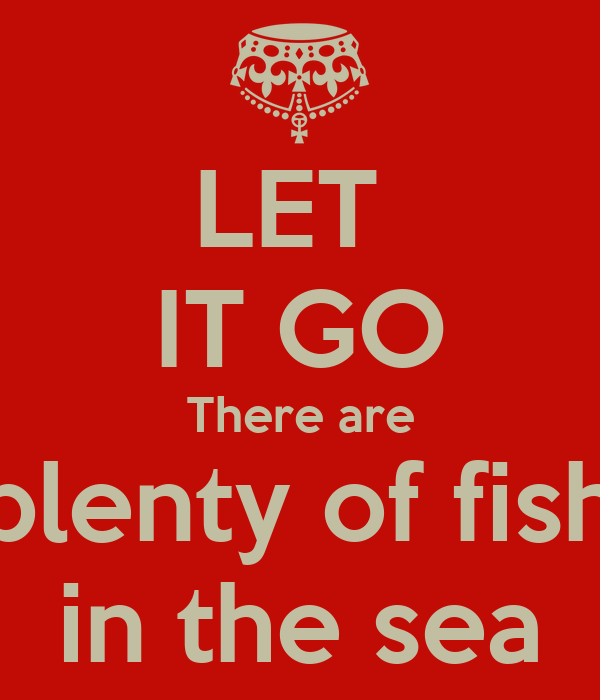 let it go there are plenty of fish in the sea poster