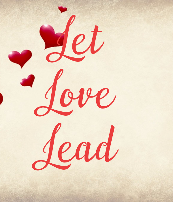 Let Love Lead Poster | vinykmanair | Keep Calm-o-Matic