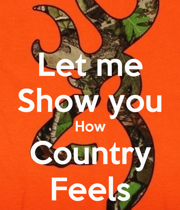 Let me show you how country feels keep calm and carry on image