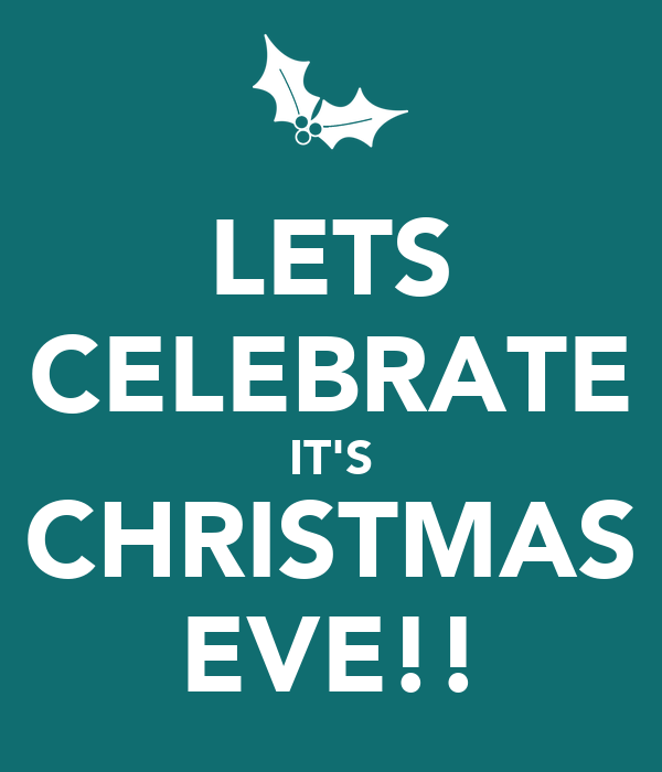 Its Christmas Eve.Lets Celebrate It S Christmas Eve Poster Ellie Ward