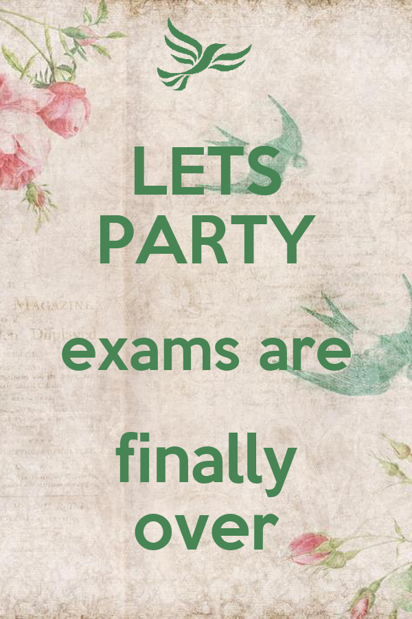 LETS PARTY exams are finally over Poster | gwigwi | Keep ...  LETS PARTY exam...