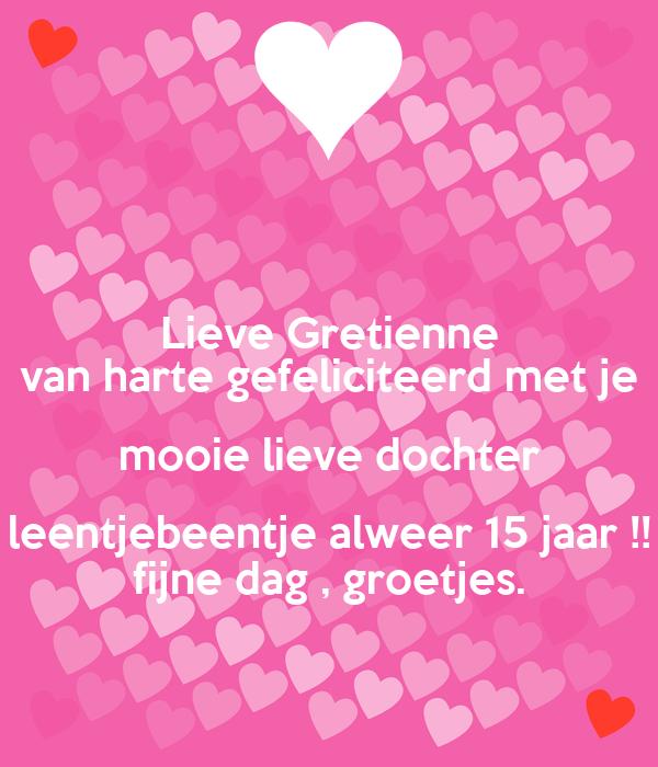 van harte gefeliciteerd met je dochter Lieve Gretienne van harte gefeliciteerd met je mooie lieve dochter  van harte gefeliciteerd met je dochter