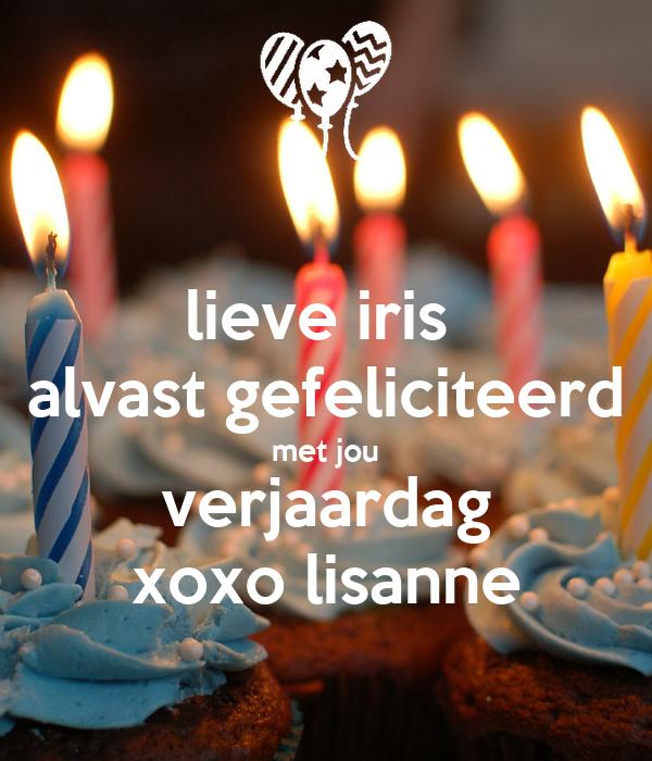 Lieve Iris Alvast Gefeliciteerd Met Jou Verjaardag Xoxo Lisanne