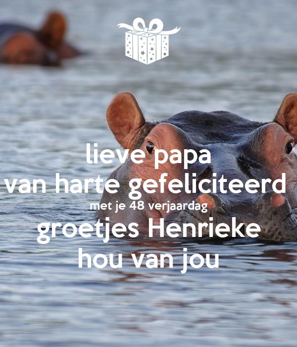 Lieve Papa Van Harte Gefeliciteerd Met Je 48 Verjaardag Groetjes