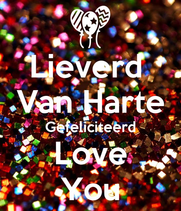 gefeliciteerd lieverd Lieverd Van Harte Gefeliciteerd Love You Poster | Sandra | Keep  gefeliciteerd lieverd