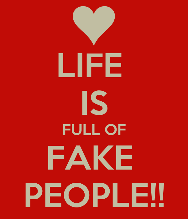 Life Is Full Of Fake People Poster Nofal Keep Calm O Matic