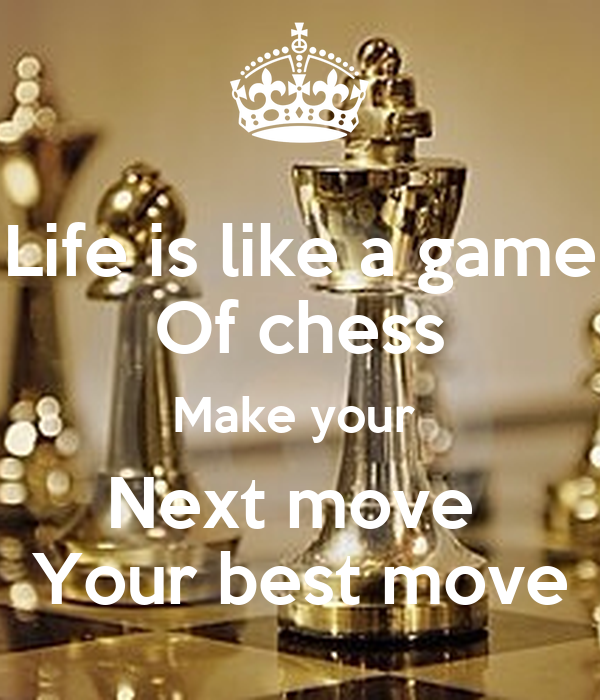 life is like a game of chess essay