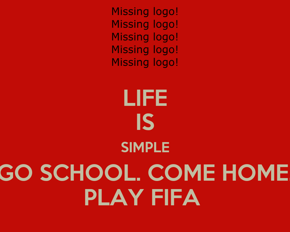 life is simple go school come home play fifa poster. Black Bedroom Furniture Sets. Home Design Ideas