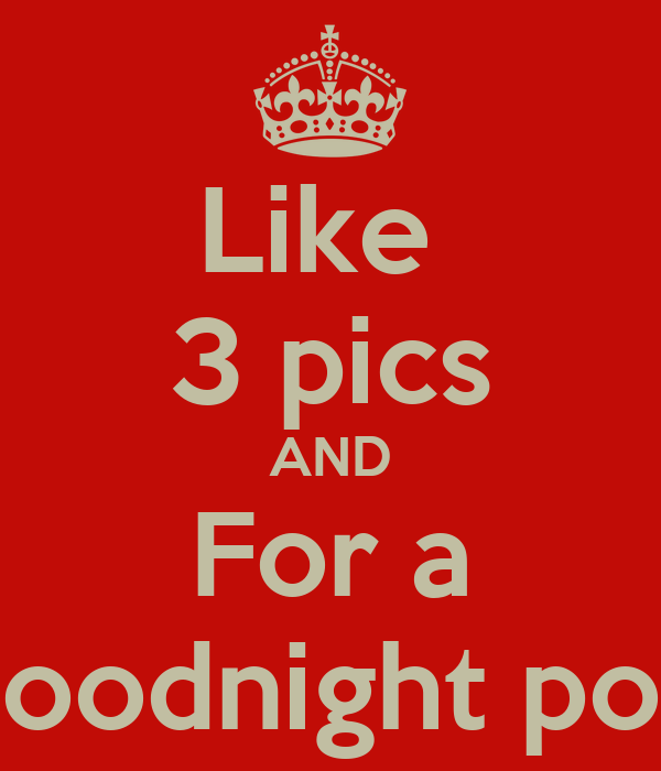 Like 3 Pics AND For A Goodnight Post