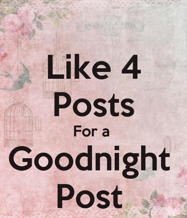 Like 4 Posts For A Goodnight Post Poster