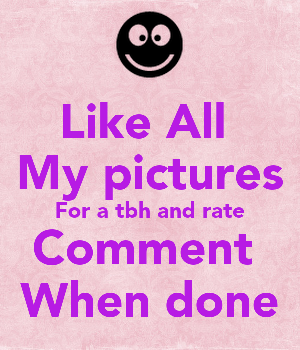 like all my pics for a rate