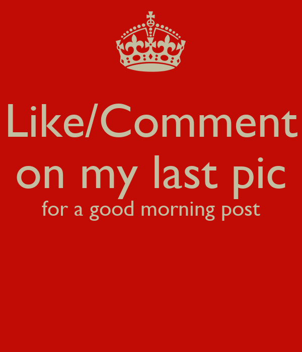 likecomment on my last pic for a good morning post poster trevor keep calm o matic