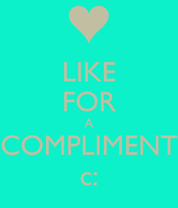 Like for a compliment c poster rumsha keep calm o matic like for a compliment c altavistaventures Images