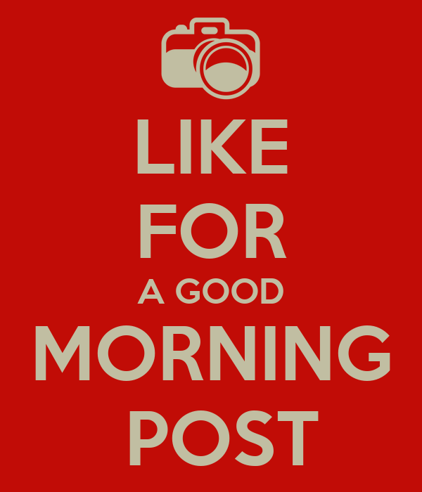 like for a good morning post