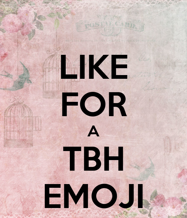 Like for a tbh emoji poster batoul keep calm o matic like for a tbh emoji thecheapjerseys Image collections