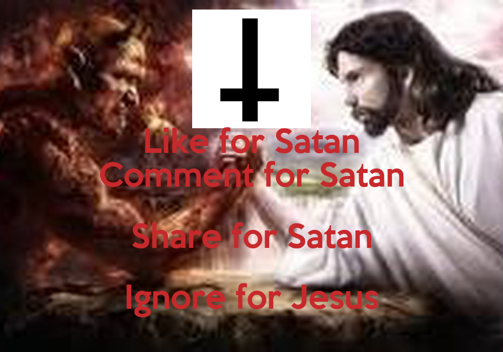 like for satan comment for satan share for satan ignore