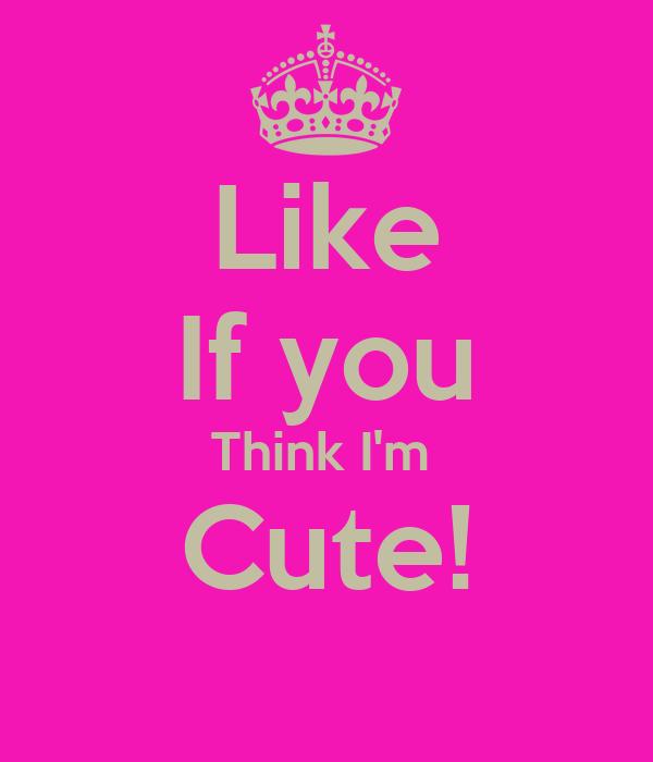 Like If you Think I'm Cute! Poster | Morgan | Keep Calm-o ...