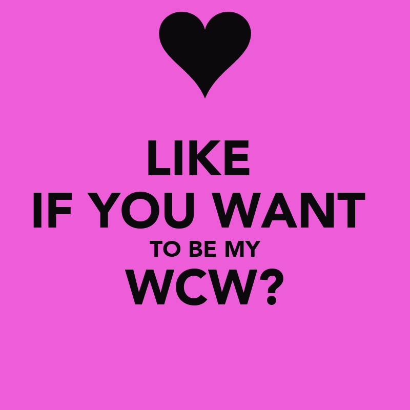 Like if you want to be my wcw keep calm and carry on image