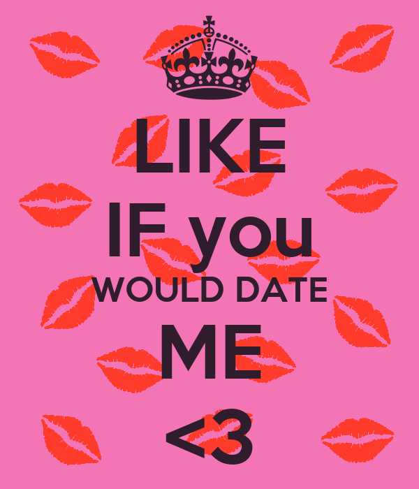 like if you would ever date me Poster | jessica | Keep Calm-o-Matic