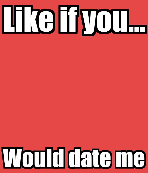 Like if you would date me in Brisbane