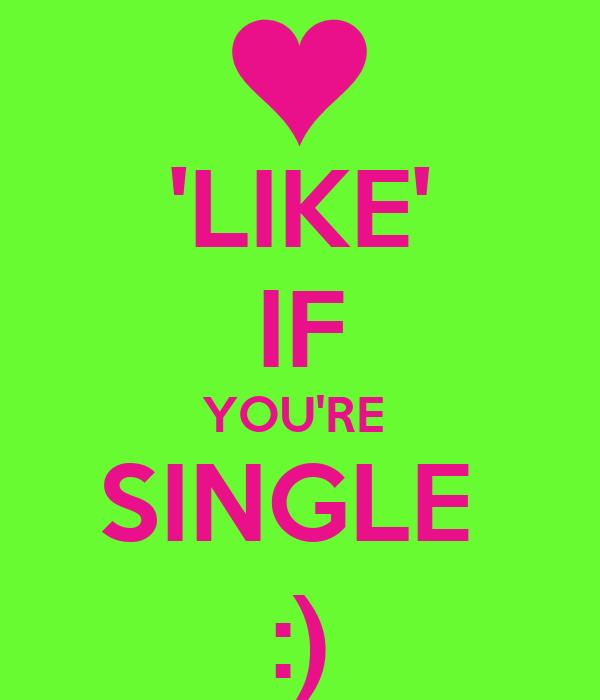 Like if your single