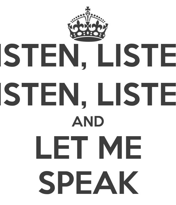 let me speak: