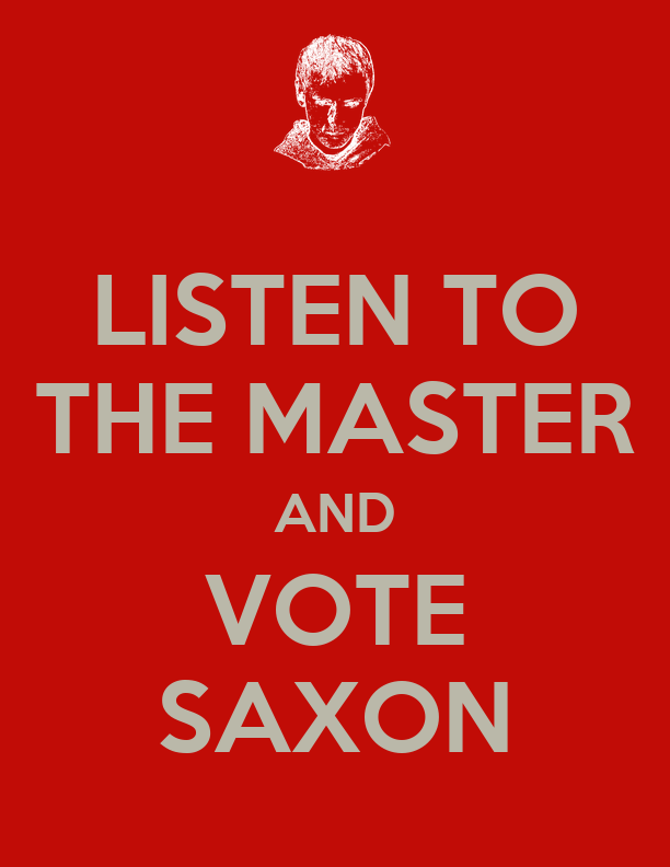 489ca0e5a74ed0 listen-to-the-master-and-vote-saxon.png