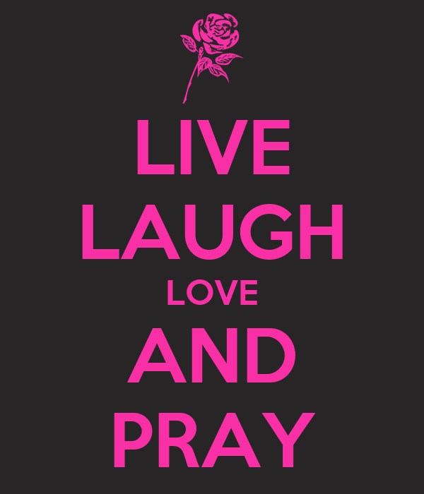 Live Laugh Love And Pray Poster Danielle Mabry Keep