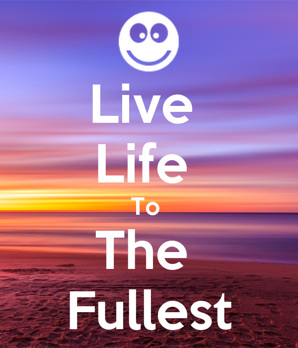 Live Life To The Fullest Poster | Zoe | Keep Calm-o-Matic
