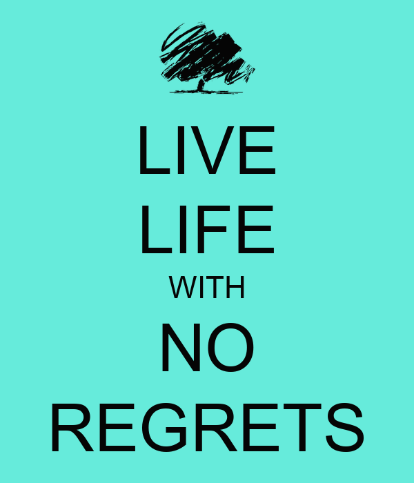 No Regrets Quotes