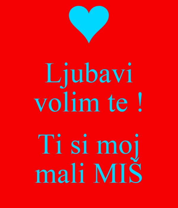 Ljubavi volim moja te Volim te