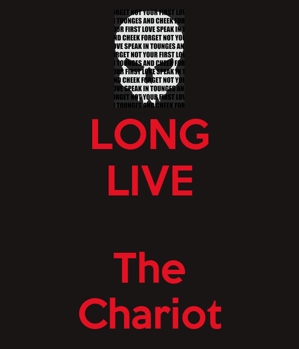 The Chariot Long Live Long Live The Chariot