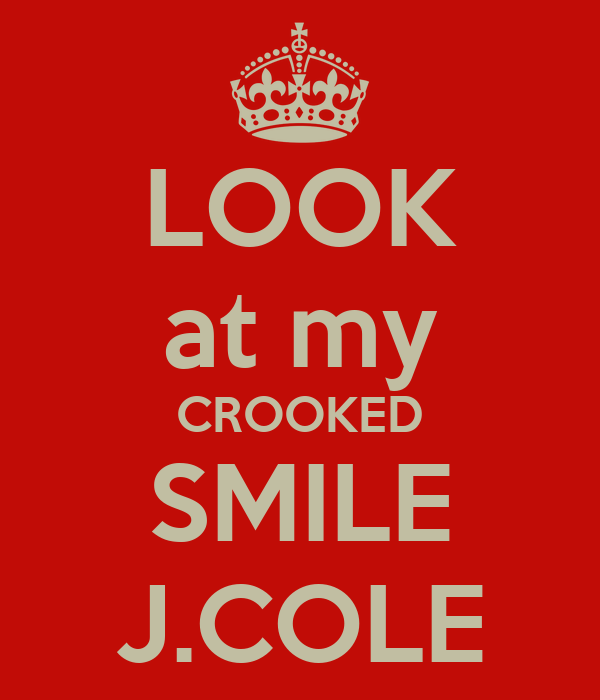 crooked smile Crooked smile crooked smile is a song by american hip hop recording artist and record producer j cole, released june 4, 2013, as the second official single from his second studio album, born sinner (2013) the song was produced by cole himself, and elite.