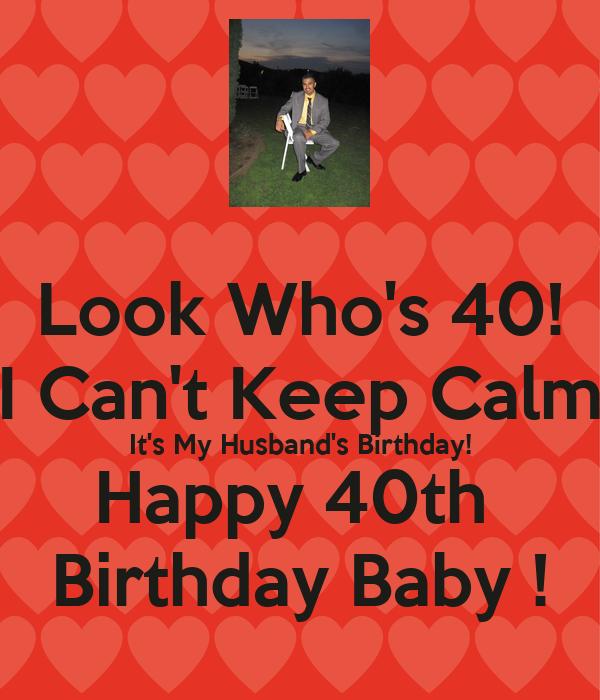 Look Who's 40! I Can't Keep Calm It's My Husband's