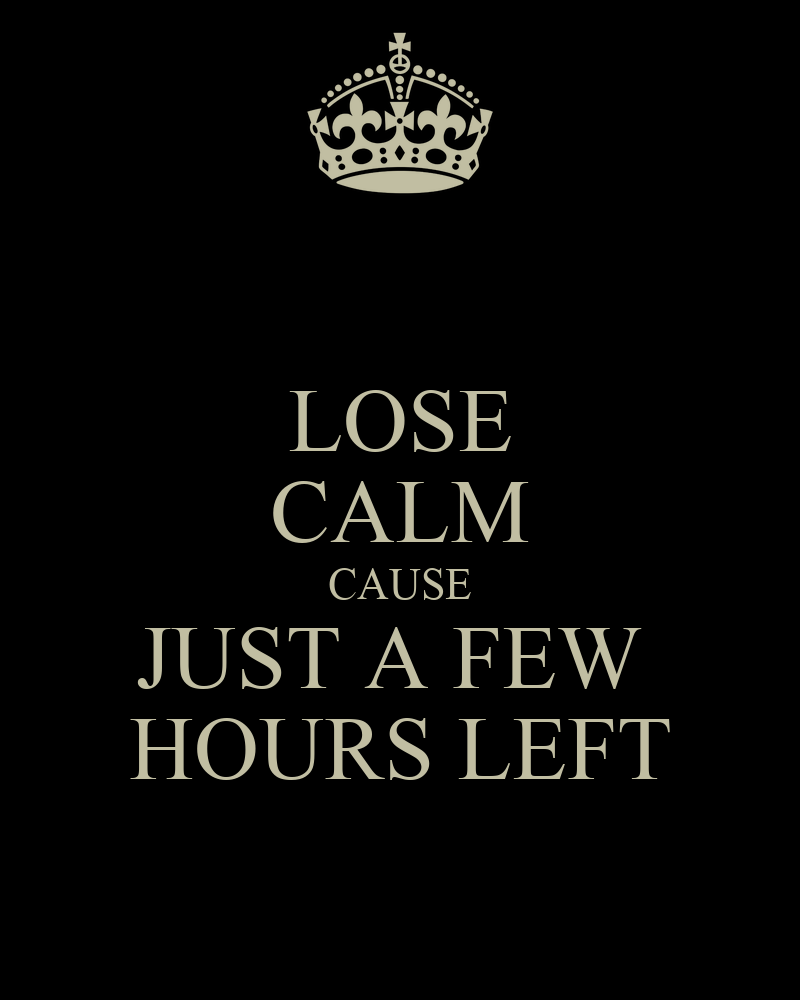 lose-calm-cause-just-a-few-hours-left.pn