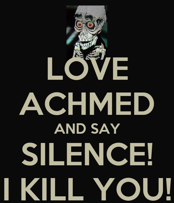 love achmed and say silence i kill you poster yasmin