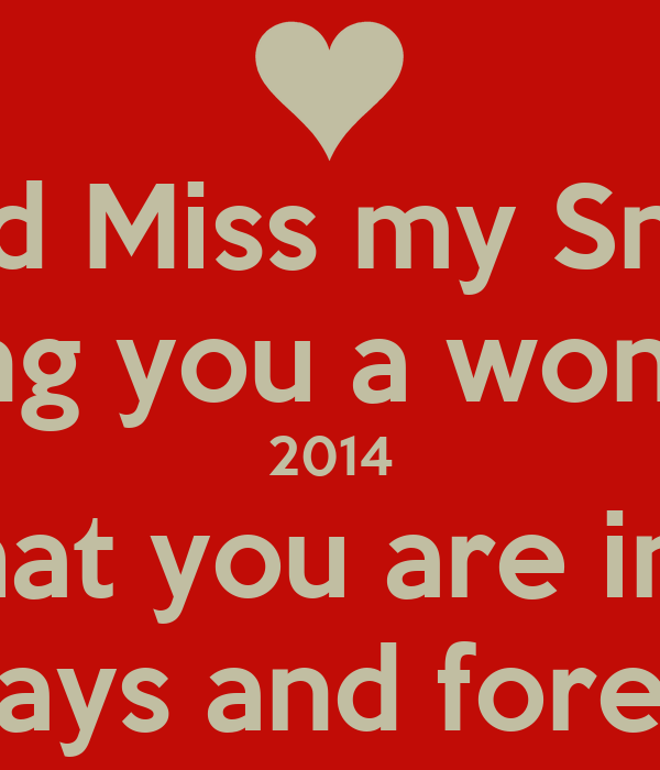 Love and Miss my Snookums Wishing you a wonderful 2014 ...