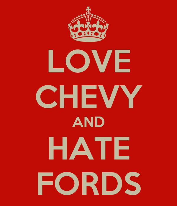 Chevy T Shirts >> LOVE CHEVY AND HATE FORDS Poster | Hunter | Keep Calm-o-Matic